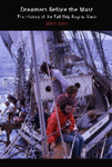 Dreamers before the Mast: The History of the Tall Ship Regina Maris by John Kerr