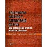 Tolerancia Crítica y Ciudadanía Activa: Una Introducción Práctica al Debate Educativo