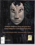 Culturas Indígenas Vivas de Costa Rica (Living Indigenous Cultures of Costa Rica)
