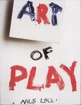 Art of Play: Discovering the Secret to a Creative Life, or, the Goat Who Ate My Art