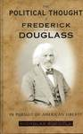 The Political Thought of Frederick Douglass: In Pursuit of American Liberty by Nicholas Buccola