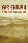 Far Enough: A Western in Fragments
