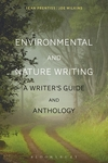 Environmental and Nature Writing : A Writer's Guide and Anthology by Sean Prentiss and Joe Wilkins