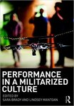Performance in a Militarized Culture by Sara Brady and Lindsey Mantoan