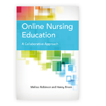 Online Nursing Education: A Collaborative Approach by Melissa Robinson and Henny Breen