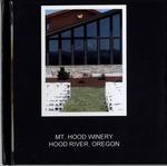 Mt. Hood Winery Scrapbook by Don Bickford, Steve Bickford, and John Stehlik